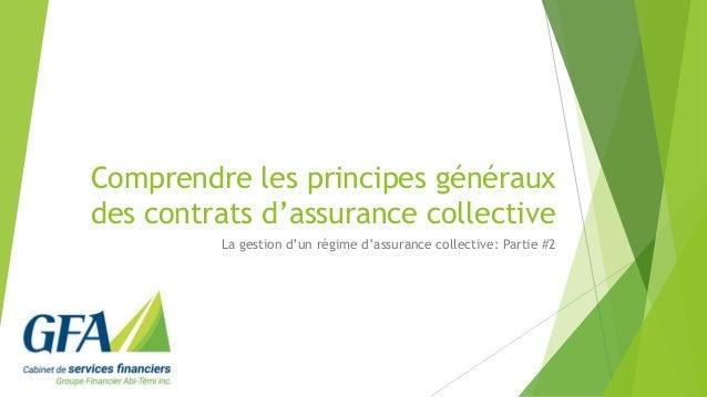 Comprendre les principes généraux des contrats d'assurance collective La gestion d'un régime d'assurance collective: Parti...