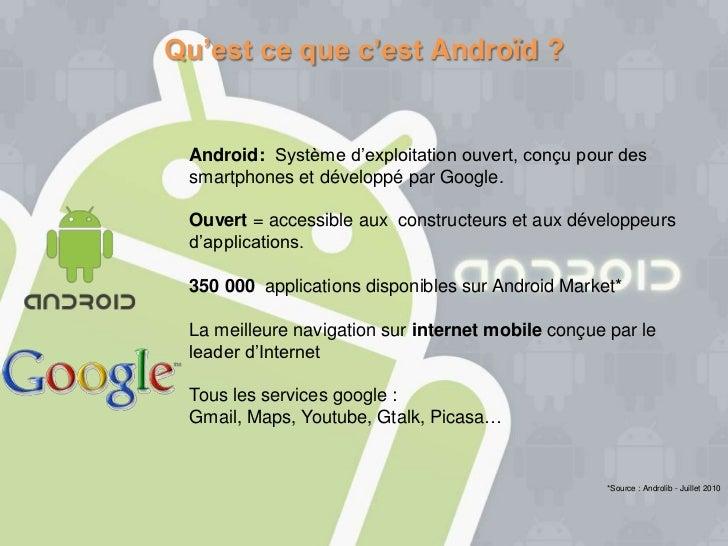 """Qu'est ce que c'est Androïd ? Android: Système d""""exploitation ouvert, conçu pour des smartphones et développé par Google. ..."""