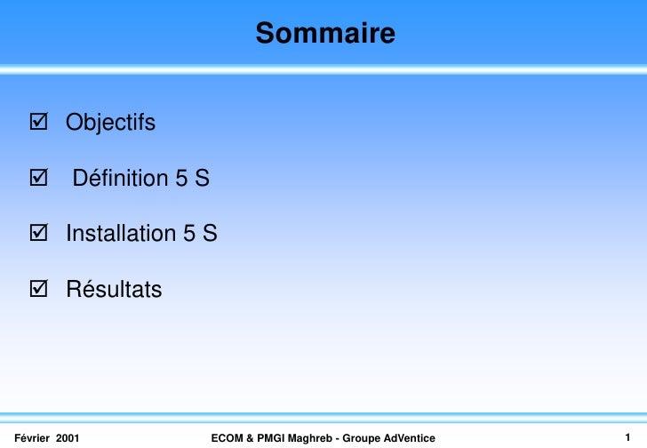 Sommaire     Objectifs     Définition 5 S     Installation 5 S     Résultats     Février 2001         ECOM & PMGI Magh...