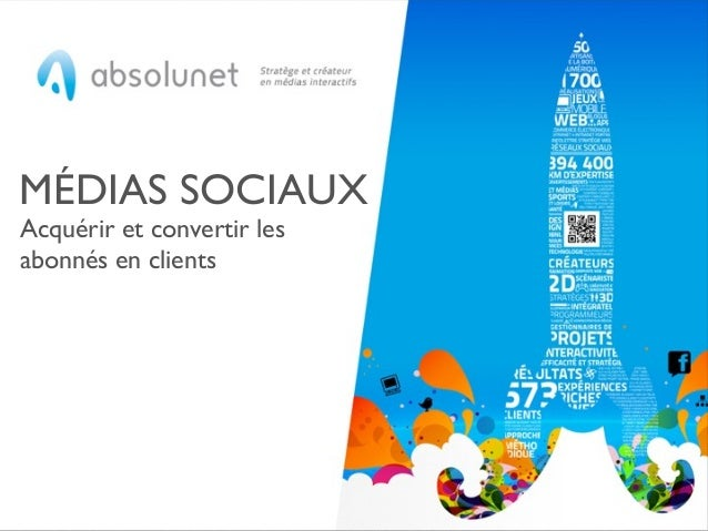 MÉDIAS SOCIAUX Acquérir et convertir les abonnés en clients
