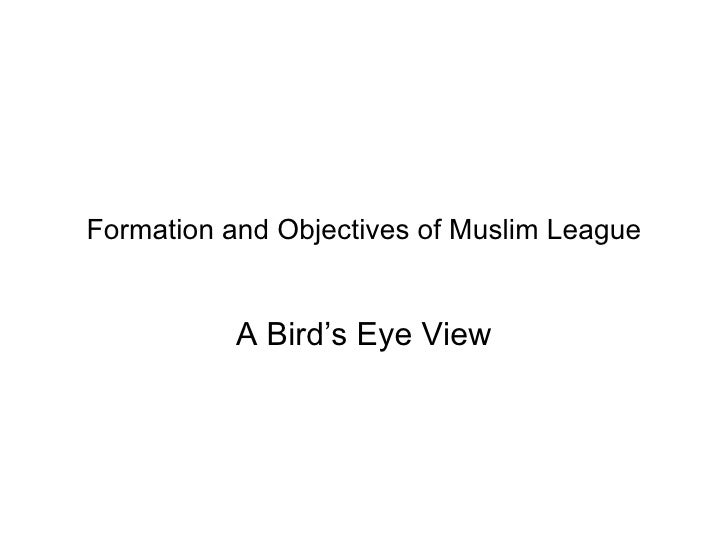 Formation and Objectives of Muslim League A Bird's Eye View