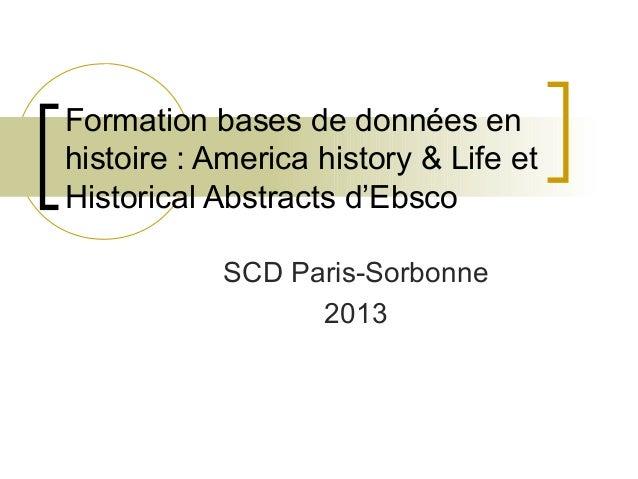 Formation bases de données enhistoire : America history & Life etHistorical Abstracts d'Ebsco            SCD Paris-Sorbonn...
