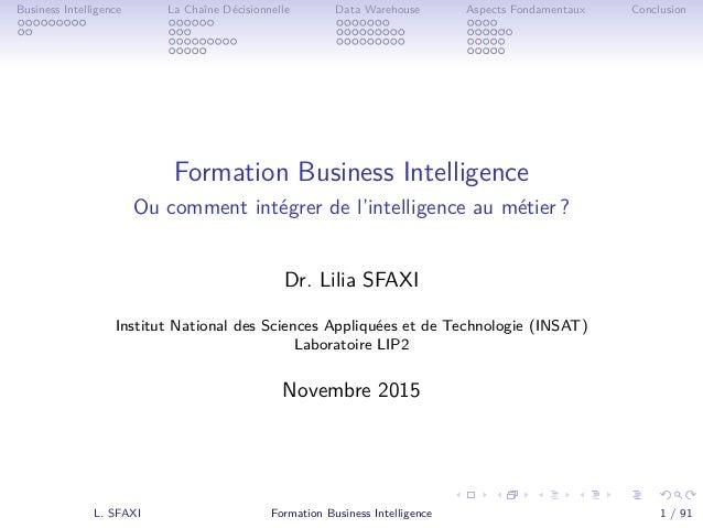 . . . . . . . . . . . . . . . . . . . . . . . . . . . . . . . . . . . . . . . . Business Intelligence La Chaîne Décisionne...