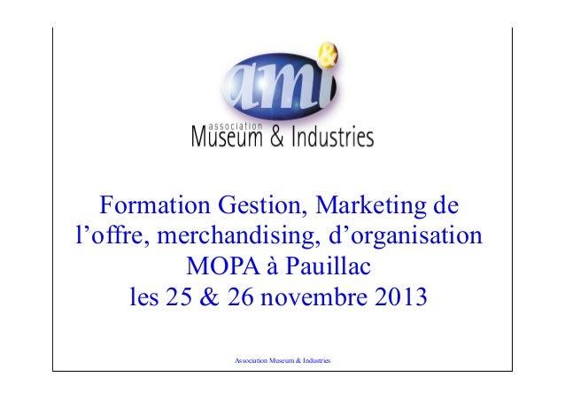 Formation Gestion, Marketing de l'offre, merchandising, d'organisation MOPA à Pauillac les 25 & 26 novembre 2013 Associati...