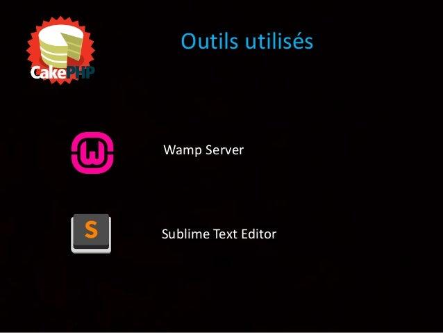 Outils utilisés Wamp Server Sublime Text Editor