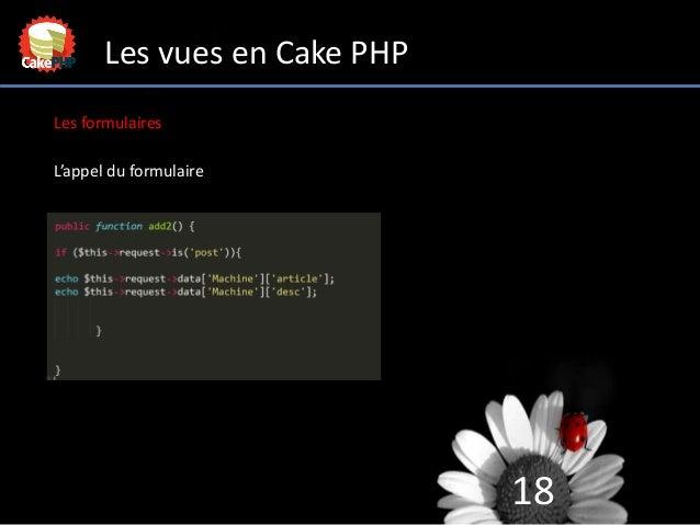 18 Les vues en Cake PHP Les formulaires L'appel du formulaire