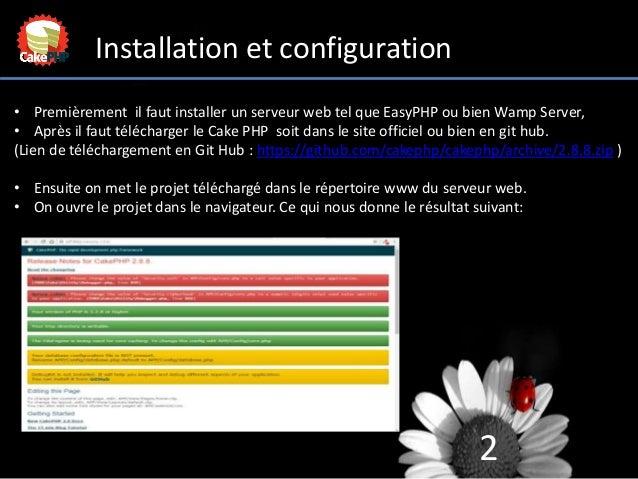 2 Installation et configuration • Premièrement il faut installer un serveur web tel que EasyPHP ou bien Wamp Server, • Apr...