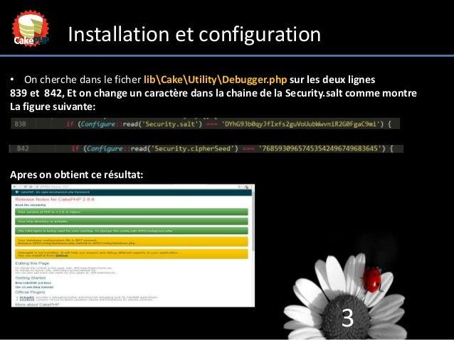 3 Installation et configuration • On cherche dans le ficher libCakeUtilityDebugger.php sur les deux lignes 839 et 842, Et ...