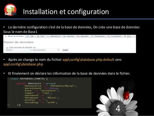 4 Installation et configuration • La dernière configuration c'est de la base de données, On crée une base de données Sous ...