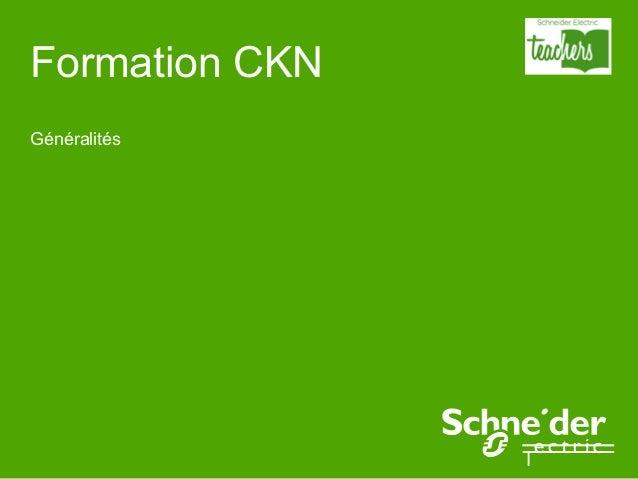 Formation CKNGénéralités