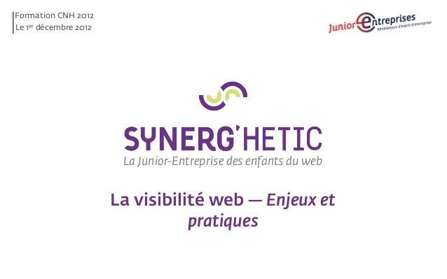 Formation CNH 2012Le 1er décembre 2012                        La Junior-Entreprise des enfants du web                     ...