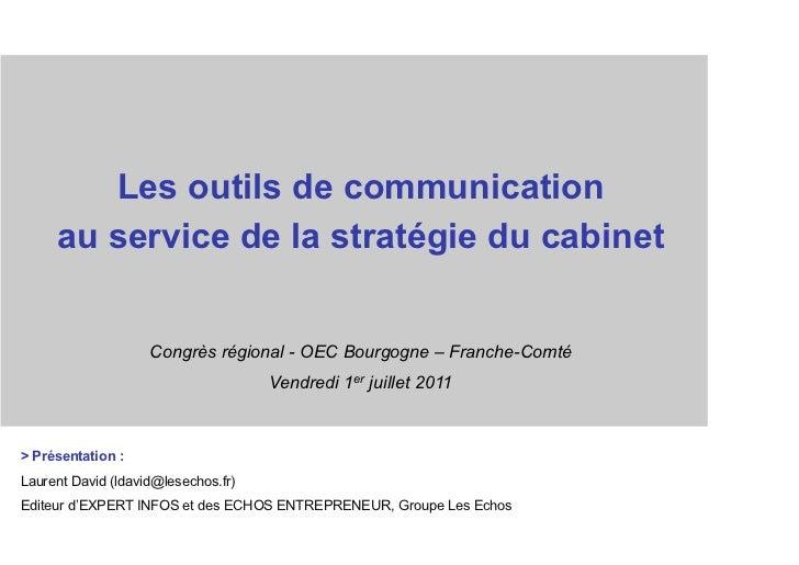 Les outils de communication     au service de la stratégie du cabinet                    Congrès régional - OEC Bourgogne ...