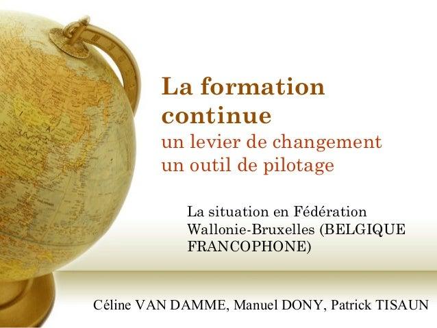 La formation continue un levier de changement un outil de pilotage La situation en Fédération Wallonie-Bruxelles (BELGIQUE...