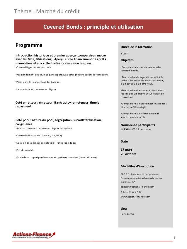 Thème : Marché du crédit Covered Bonds : principle et utilisation Programme  Durée de la formation  Introduction historiqu...