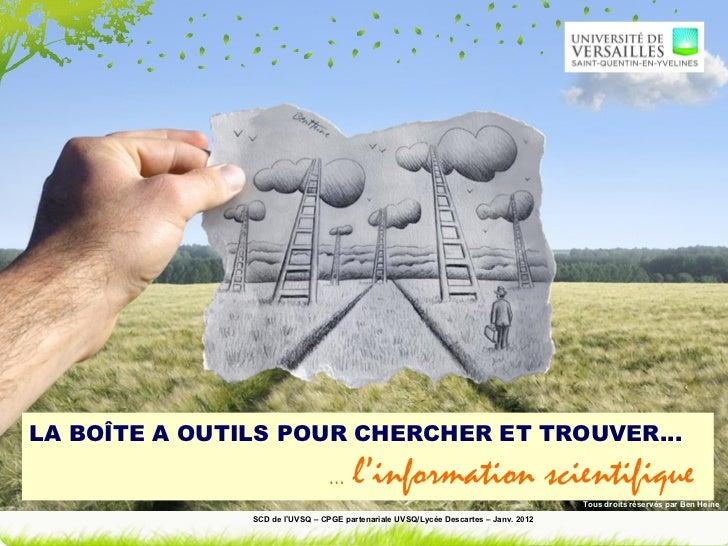 LA BOÎTE A OUTILS POUR CHERCHER ET TROUVER…    …   l'information scientifique SCD de l'UVSQ – CPGE partenariale UVSQ/Lycée...