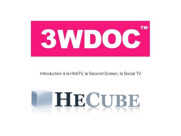 Introduction à la HbbTV, la Second Screen, la Social TV