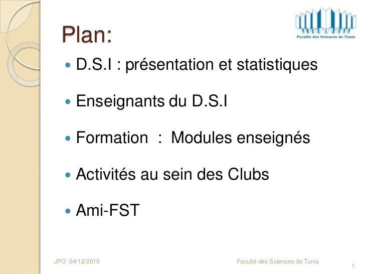 Plan:<br />D.S.I : présentation et statistiques<br />Enseignants du D.S.I<br />Formation  :  Modules enseignés<br />Activi...