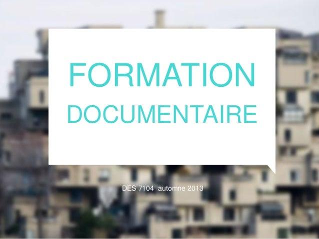 FORMATION DOCUMENTAIRE DES 7104 automne 2013