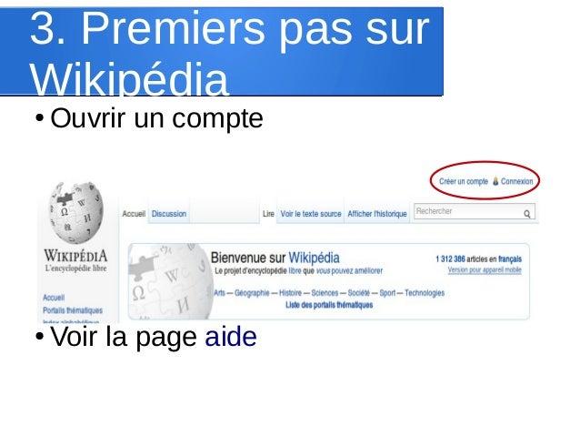 3. Premiers pas sur Wikipédia ●  Ouvrir un compte  ●  Voir la page aide