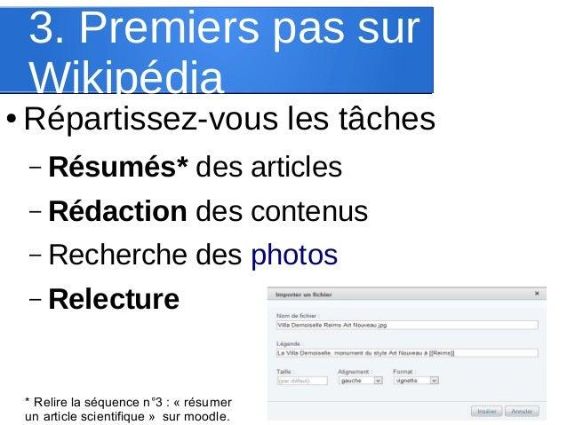 3. Premiers pas sur Wikipédia  ●  Répartissez-vous les tâches – Résumés*  des articles  – Rédaction  des contenus  – Reche...