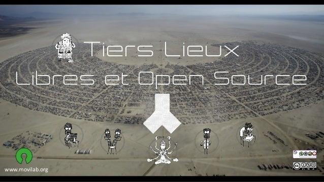 Tiers Lieux Libres et Open Source www.movilab.org