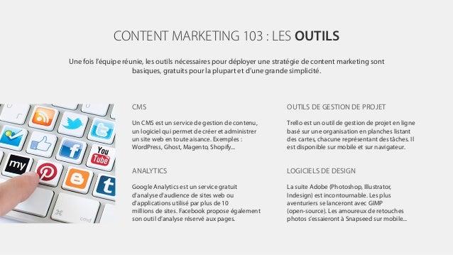 Une fois l'équipe réunie, les outils nécessaires pour déployer une stratégie de content marketing sont basiques, gratuits ...