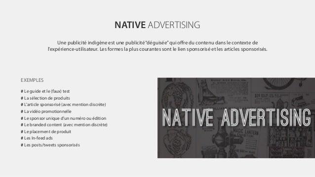"""NATIVE ADVERTISING Une publicité indigène est une publicité""""déguisée""""qui offre du contenu dans le contexte de l'expérience-..."""