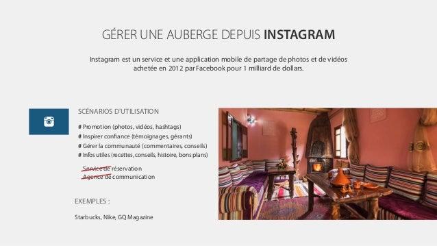 GÉRER UNE AUBERGE DEPUIS INSTAGRAM Instagram est un service et une application mobile de partage de photos et de vidéos ac...