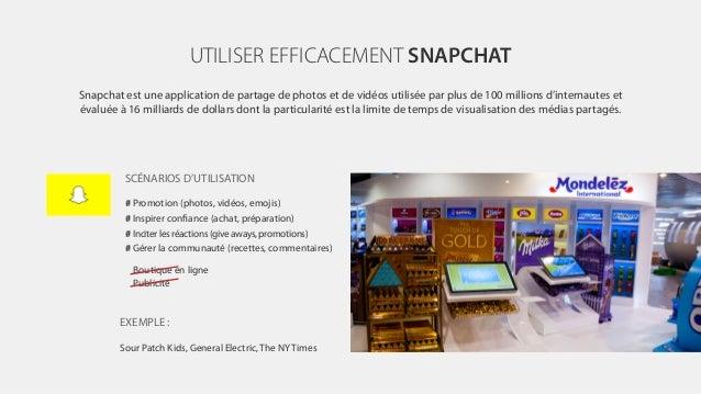 UTILISER EFFICACEMENT SNAPCHAT Snapchat est une application de partage de photos et de vidéos utilisée par plus de 100 mil...