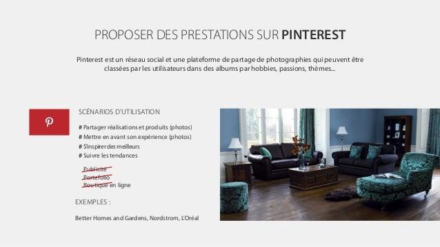 PROPOSER DES PRESTATIONS SUR PINTEREST Pinterest est un réseau social et une plateforme de partage de photographies qui pe...