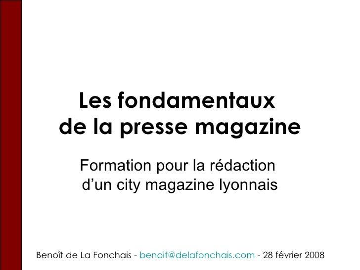 Les fondamentaux  de la presse magazine Formation pour la rédaction  d'un city magazine lyonnais Beno ît de La Fonchais - ...