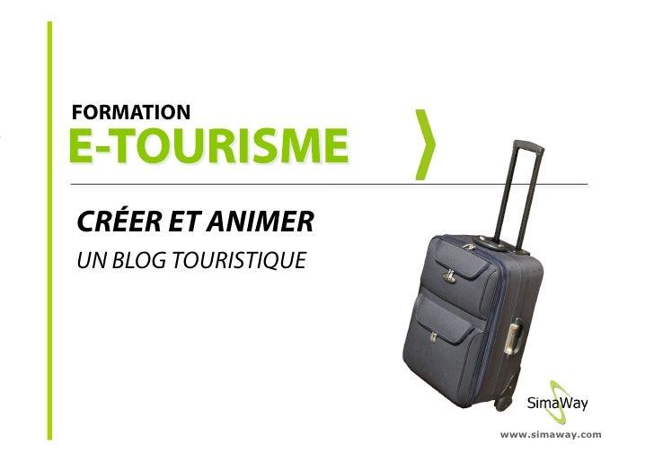 FORMATION     CRÉER ET ANIMER UN BLOG TOURISTIQUE                           www.simaway.com
