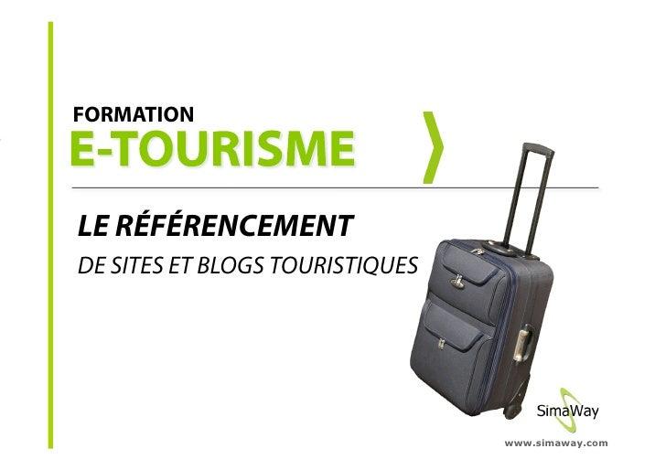 FORMATION     LE RÉFÉRENCEMENT DE SITES ET BLOGS TOURISTIQUES                                      www.simaway.com