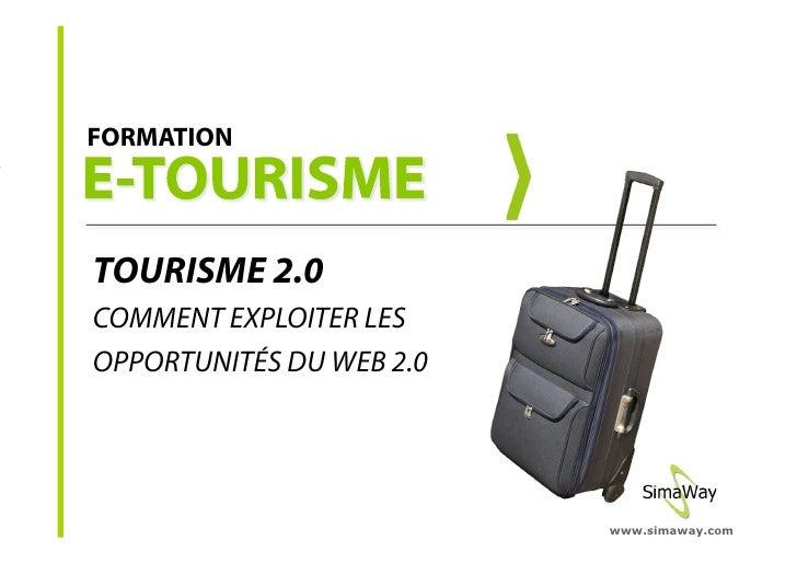 FORMATION     TOURISME 2.0 COMMENT EXPLOITER LES OPPORTUNITÉS DU WEB 2.0                               www.simaway.com