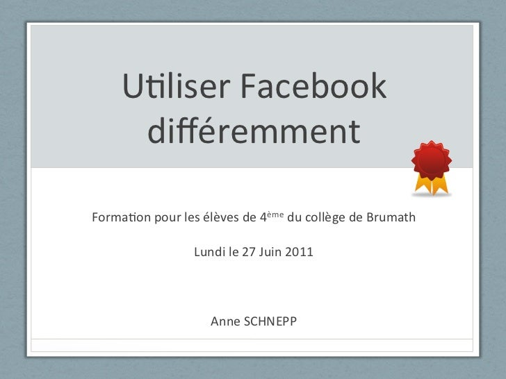 """U""""liser Facebook         différemment                                        Forma""""on pour les élèves de ..."""
