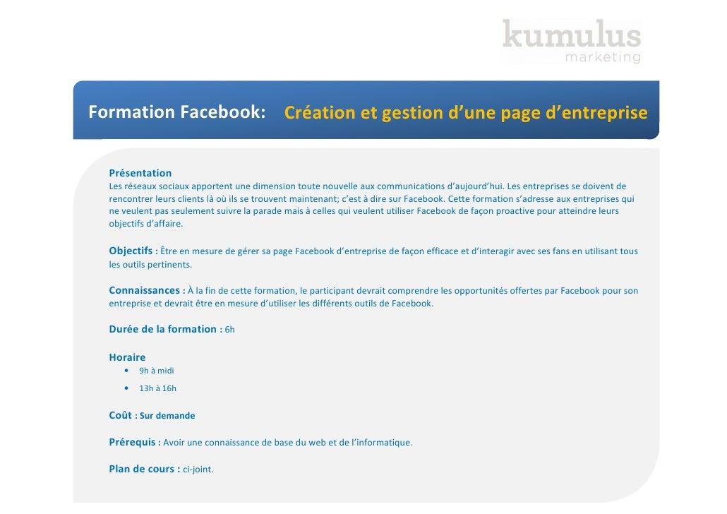 Formation Facebook: Création et gestion d'une page d'entreprise  Présentation  Les réseaux sociaux apportent une dimension...