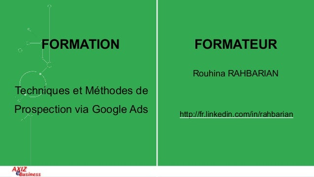 #INBOUND14 Rouhina RAHBARIAN http://fr.linkedin.com/in/rahbarian FORMATION Techniques et Méthodes de Prospection via Googl...