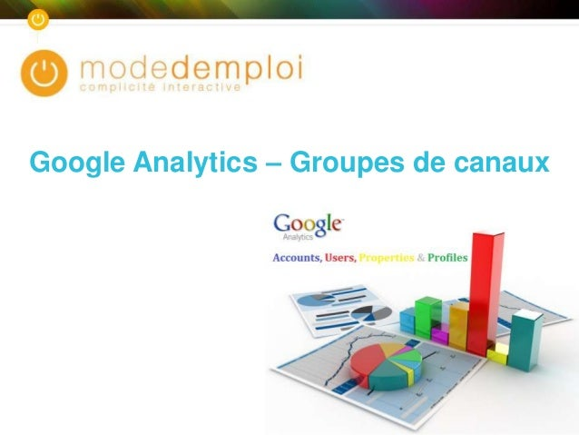 Google Analytics – Groupes de canaux