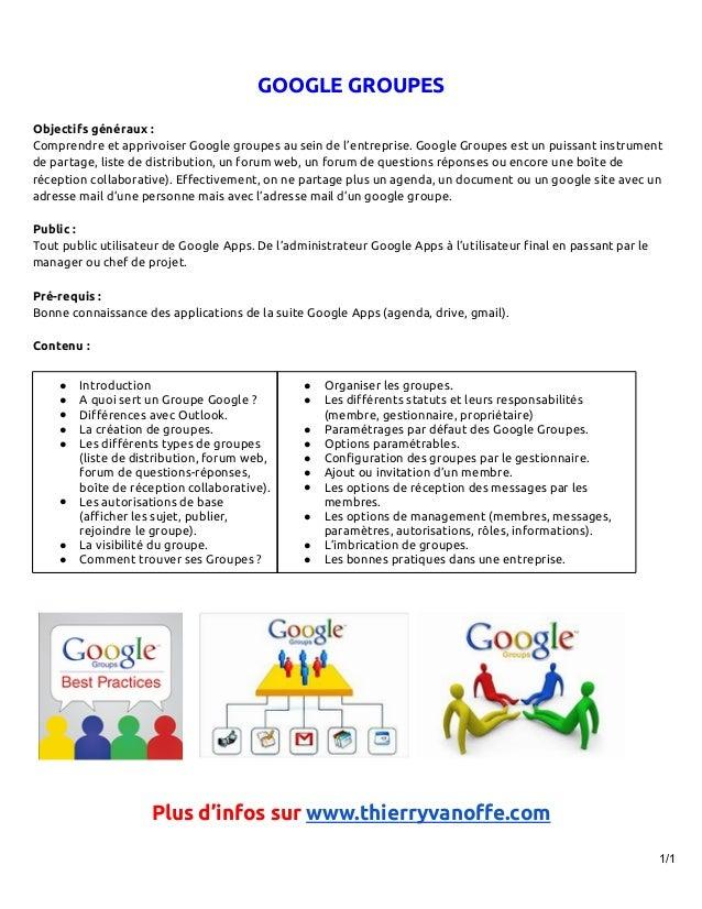 GOOGLE GROUPESObjectifs généraux :Comprendre et apprivoiser Google groupes au sein de l'entreprise. Google Groupes est un ...