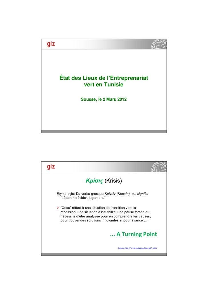 État des Lieux de l'Entreprenariat          vert en Tunisie               Sousse, le 2 Mars 2012                          ...
