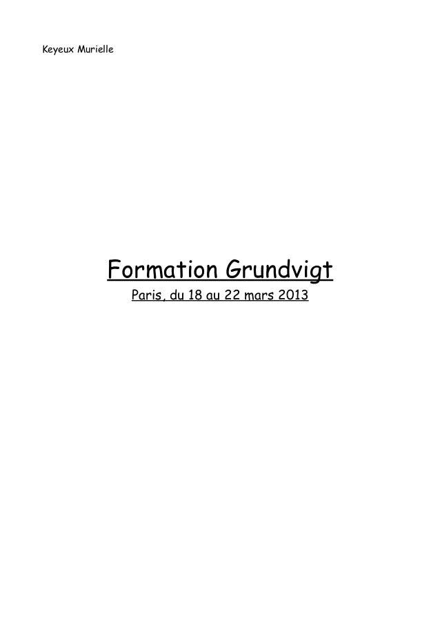 Keyeux Murielle             Formation Grundvigt                  Paris, du 18 au 22 mars 2013