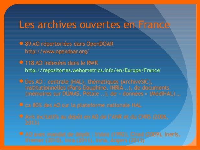 Les archives ouvertes en France  89 AO répertoriées dans OpenDOAR  http://www.opendoar.org/  118 AO indexées dans le RWR...