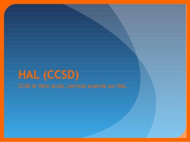 HAL (CCSD)  CCSD et libre accès, services avancés sur HAL.