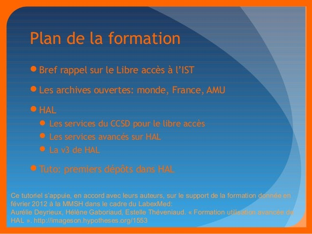 Plan de la formation  Bref rappel sur le Libre accès à l'IST  Les archives ouvertes: monde, France, AMU  HAL  Les serv...