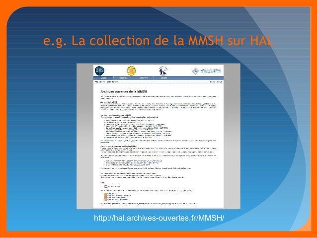 e.g. La collection de la MMSH sur HAL  http://hal.archives-ouvertes.fr/MMSH/