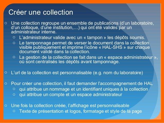 Créer une collection  o Une collection regroupe un ensemble de publications (d'un laboratoire,  d'un colloque, d'une insti...