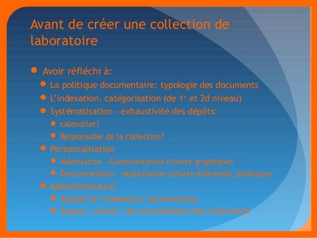 Avant de créer une collection de  laboratoire   Avoir réfléchi à:  La politique documentaire: typologie des documents  ...