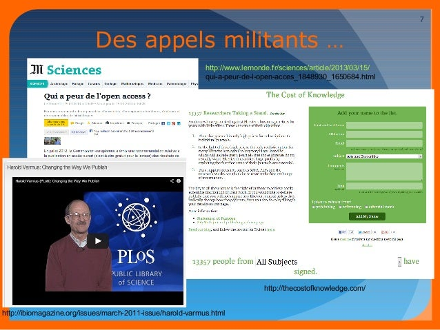 Des appels militants …  http://www.lemonde.fr/sciences/article/2013/03/15/  qui-a-peur-de-l-open-acces_1848930_1650684.htm...