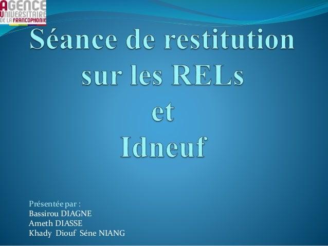 Présentée par : Bassirou DIAGNE Ameth DIASSE Khady Diouf Séne NIANG