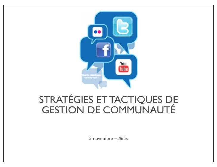 STRATÉGIES ET TACTIQUES DE GESTION DE COMMUNAUTÉ         5 novembre – #inis